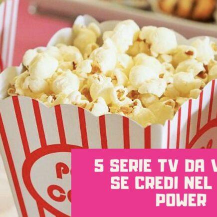 5 serie tv da vedere se credi nel girl power