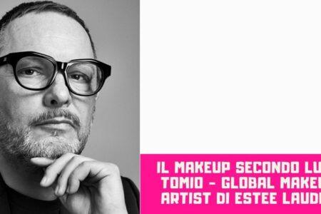 Il make up secondo luigi Tomio Global Make up artist di Estee Lauder