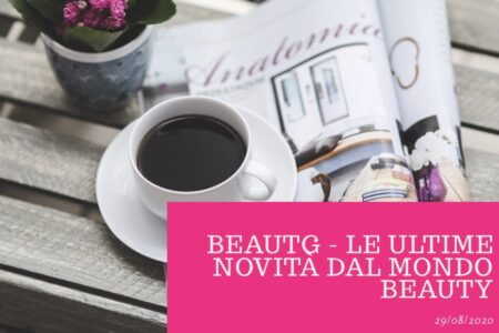 BeauTG - le ultime novità dal mondo Beauty