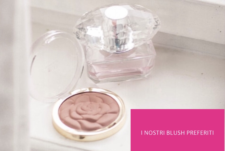 I nostri blush preferiti